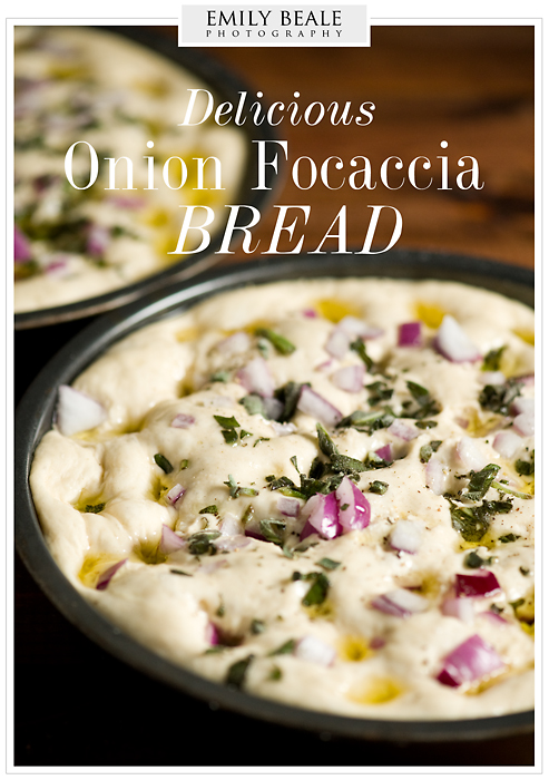 Onion Focaccia Bread » Emily Beale Photography