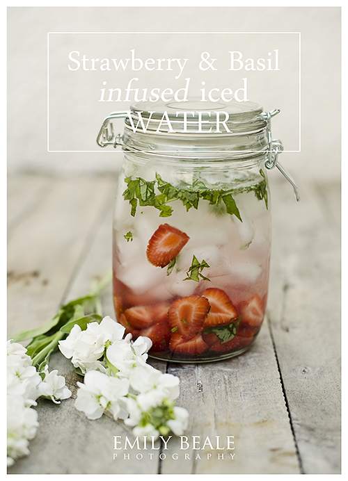 Strawberry & Basil infused iced water » Emily Beale Photography