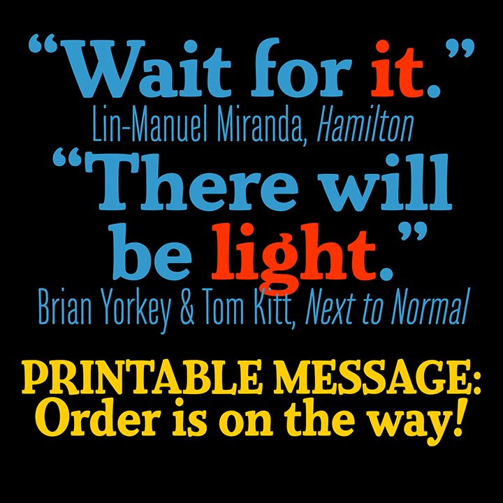 Printable Message Order Is On Its Way The Lights Of Broadway