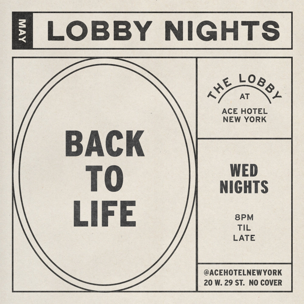 NYC-2018-LOBBY_NIGHTS-MAY-BACK_TO_LIFE.jpg