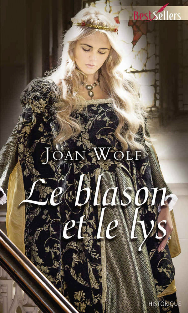 BOOK COVER - Le blason et le lys by Joan Wolf