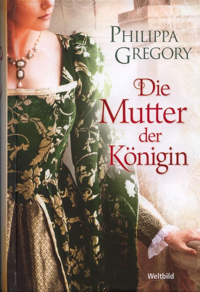 BOOK COVER - Die Mutter der Königin by Philippa Gregory