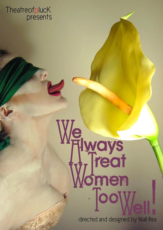 We Always Treat Women Too Well