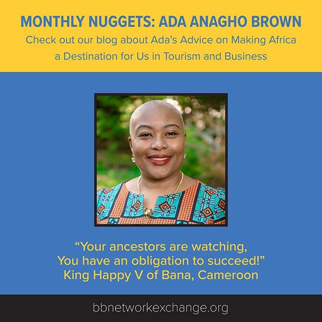 Check out our new #MonthlyNuggets blog, which features advice on Making Africa a Destination for Us in Tourism and Business from @roots_to_glory  President, Ada Anagho Brown.