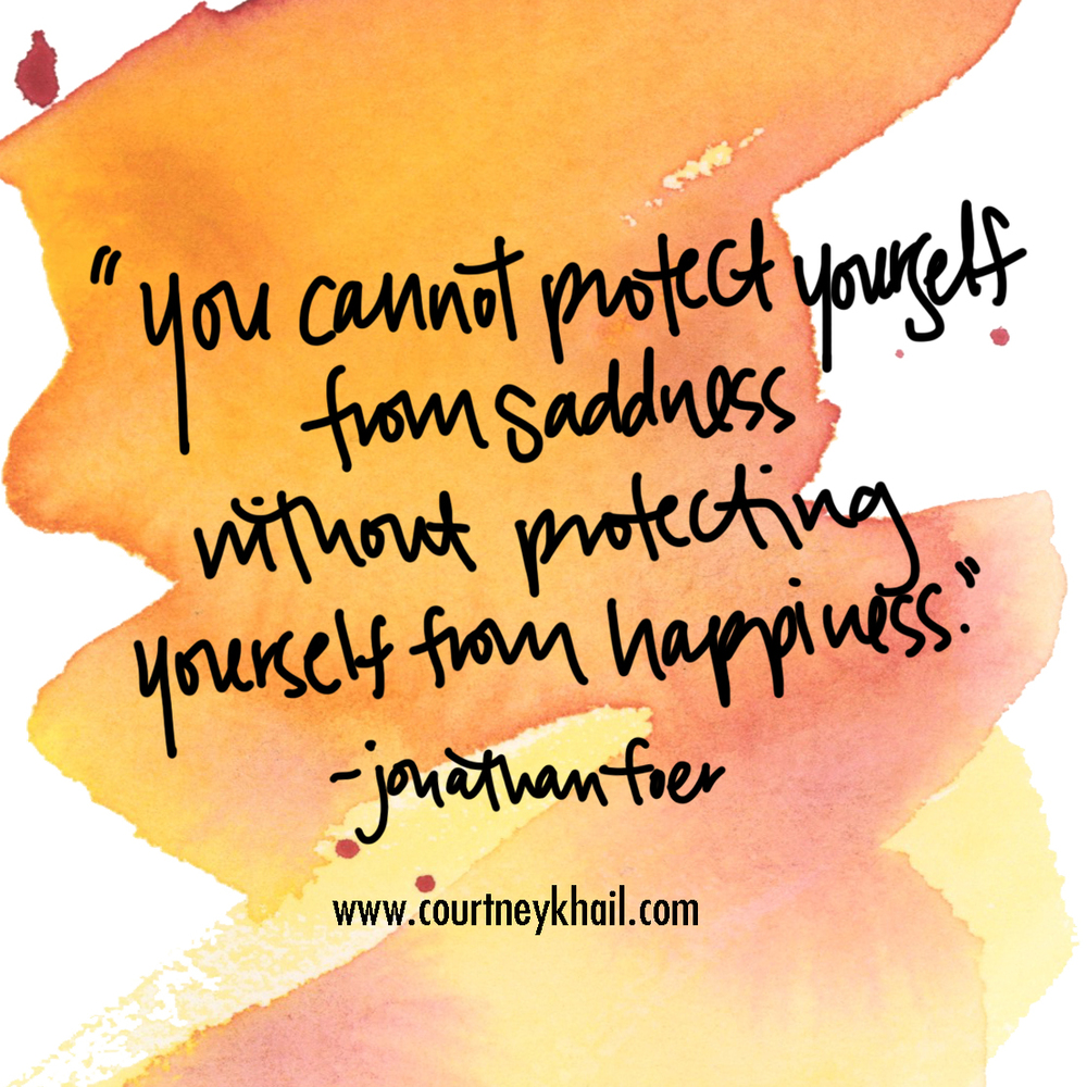 you cannot protect yourself from sadness | monday inspirational quote | southern watercolor artist courtney khail