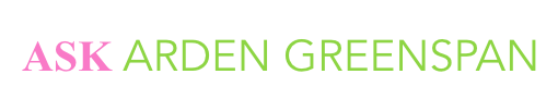 Ask Arden Greenspan