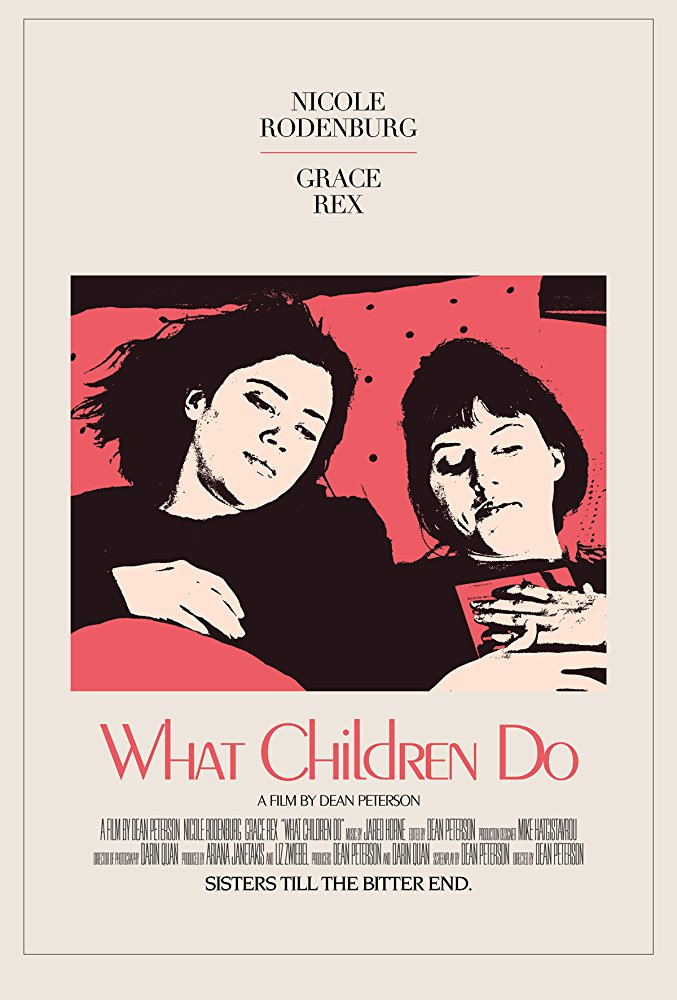 WHAT CHILDREN DO  - Directed by Dean Peterson - USA / 2017 / 86 minutes
