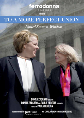 TO A MORE PERFECT UNION: United States v. Windsor - Directed by Donna Zaccaro  USA / 2017 / 63 minutes