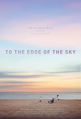 To The Edge Of The Sky - Directed by Todd Wider and Jedd Wider USA / 2017 / 121 minutes