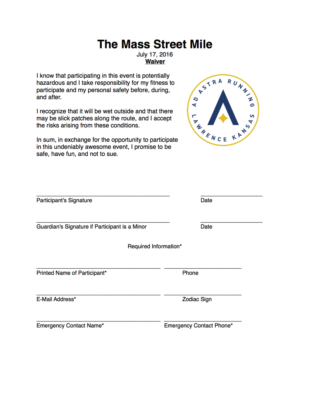 Download and print out the waiver and bring it with you to the race to save your time.