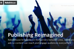 http://gigaom.com/2014/06/05/rebelmouse-relaunches-as-a-full-fledged-publishing-platform-thats-tuned-for-viral-content/