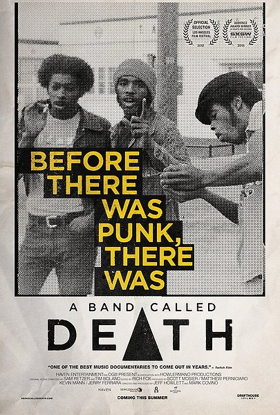 """ A Band Called Death "" (2013) is punk rock's "" Searching for Sugar Man "" (2012).  If you've seen neither movie, you are in for a treat (""Death"" can be streamed from Netflix and ""Sugar Man"" via DVD if you still own a player).  Both documentaries are incredible stories about family and a minority band/musician fighting for survival in the streets of Detroit's music scene in the early '70's only to be lost and nearly forgotten until decades later when the birth of the Internet and digital publishing helped each rise from the ashes with tears and glory.   ""Searching for Sugar Man"" was great and stirred me to immediately see Rodriguez at the El Ray Theater (which was ok) and go on to love his recordings.  As many know, the film went on to win the 2012 Academy Award for Best Documentary Feature.   However, ""A Band Called Death"" is equally as great a movie IMO, and while critically acclaimed, was totally dissed on the award circuit.  Recommending you watch the movie (even if you can't stand punk) and help keep Death alive!   2009 link on  Stereogum of a review/mp3 of Death's song ""Politicians in my Eyes"" when they got re-discovered/released on the ""…For the World to See"" album by Drag City Records .   2009 link on  BrooklynVegan of a review/mp3 and video of Death playing at Joey Ramone's birthday bash .   2009 link on  PunkNews.org referencing The New York Times article on Death  that fueled the fire which spawned the documentary.   2008 link on  Chunklet of a review/mp3 of a couple Death songs  which ignited the digital publishing music blogosphere."