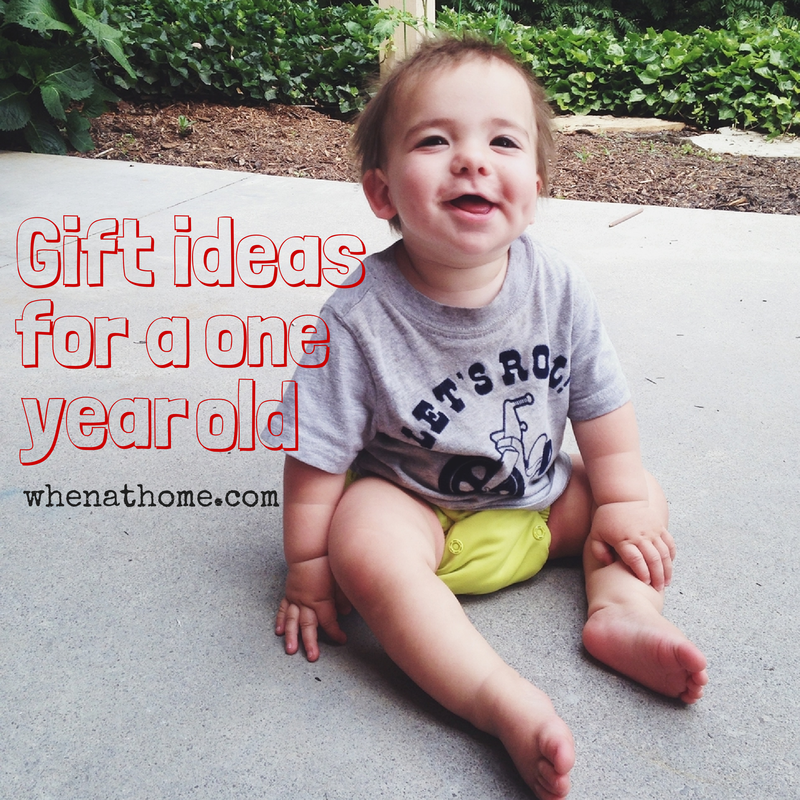 Gift Ideas for a One Year old via When at Home