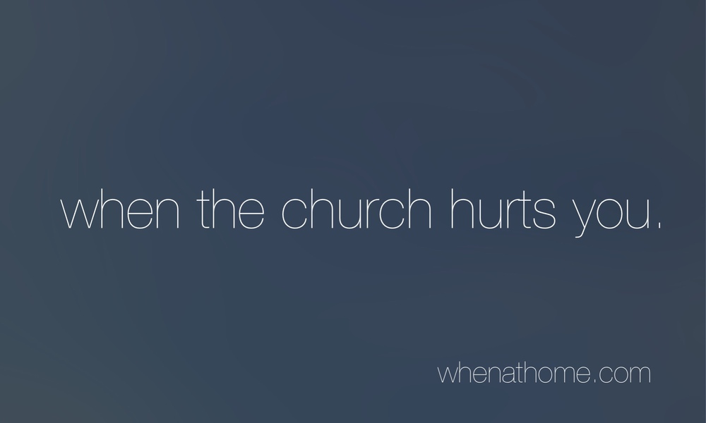 When the Church Hurts You