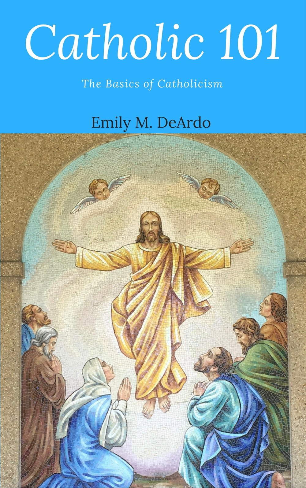 Catholic 101, my ebook, is now avaliable for pre order! Click the image!