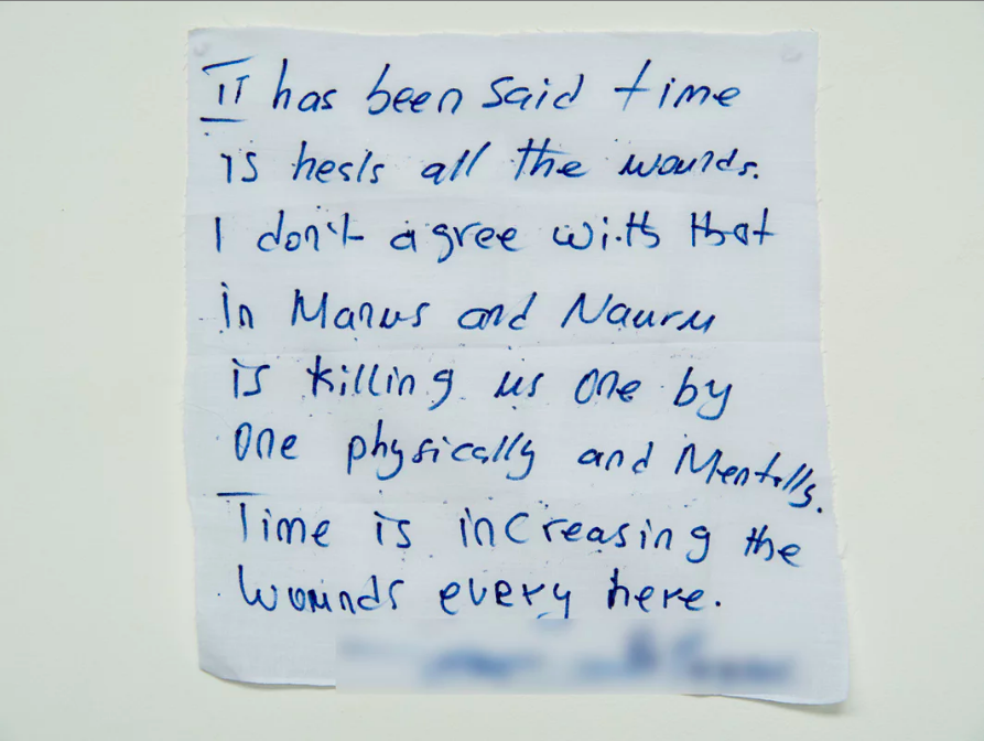 'Manus and Nauru is killing us one by one, physically and mentally': a handwritten note from a detainee on Manus Island, which will be on display as part of Penny Ryan's Opening Hearts installation in Sydney. Photograph: David T Young/Penny Ryan