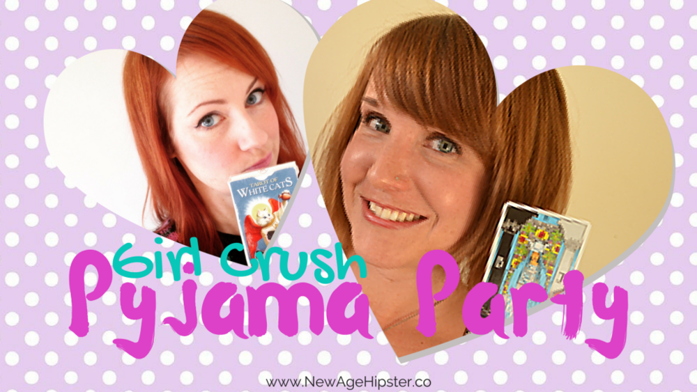 Girl Crush Pyjama Party New Age Hipster