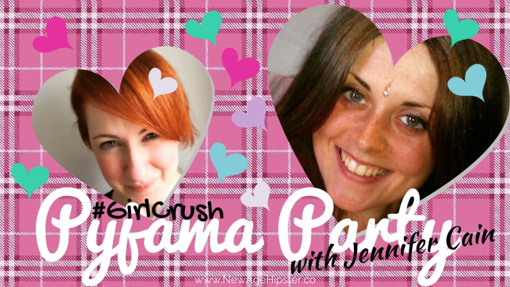 Girl Crush Pyjama Party with Jennifer Cain