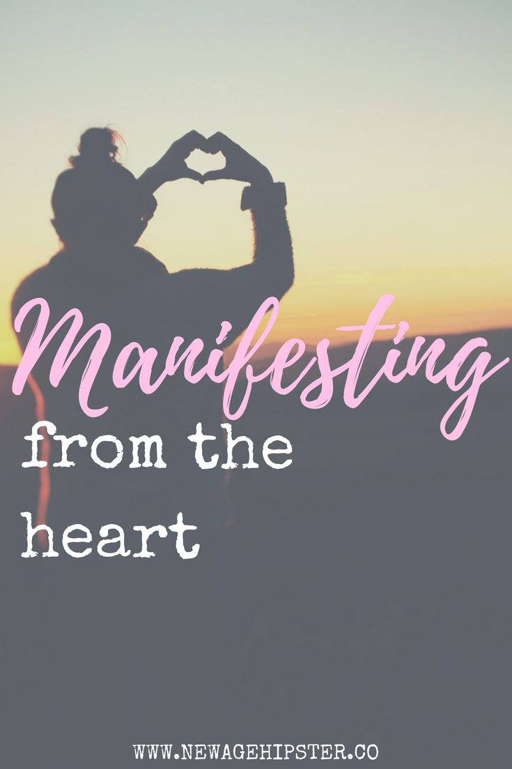 Manifesting from the heart