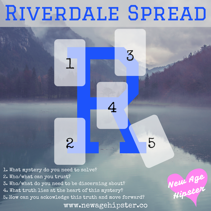 Riverdale Tarot + Oracle Spread x — New Age Hipster