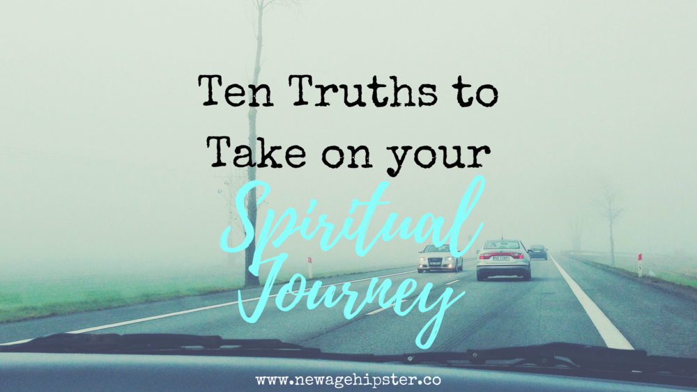 ten truths to take on the spiritual path blog by Vix from New Age Hipster