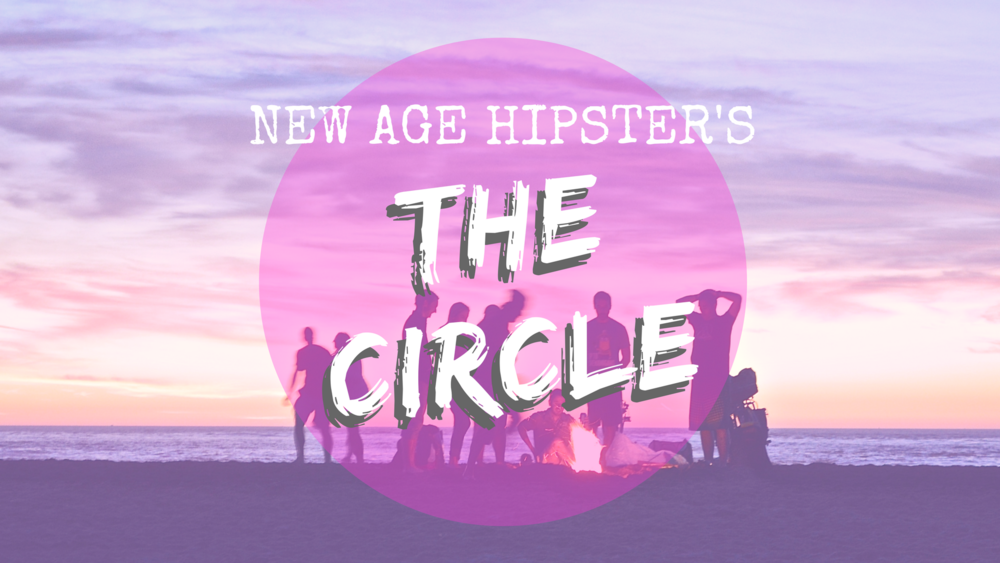 the new age hipster circle