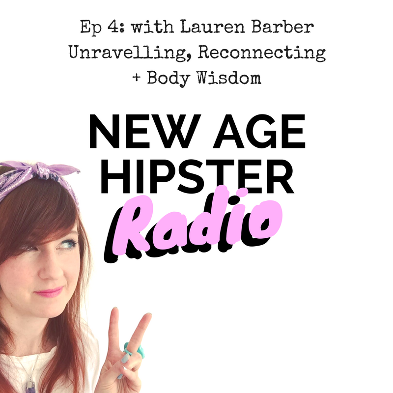 New Age Hipster Radio Ep4 with Lauren Barber