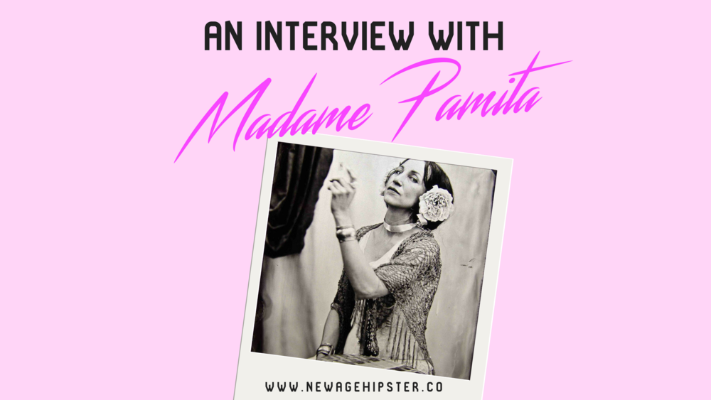 An interview with madame pamita new age hipster madame pamita on new age hipster x fandeluxe