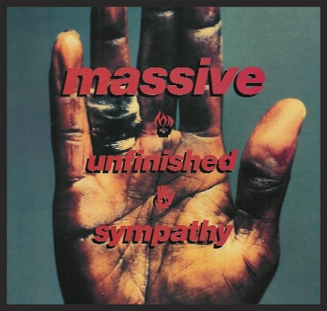 "The Front Cover Of The Unfinished Sympathy Single Release. Note that the ""Attack"" had been dropped at this point."