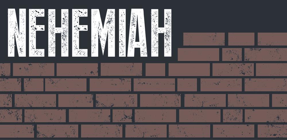 Nehemiah Feb-July 2015