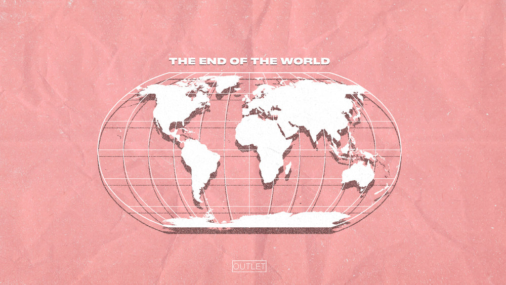 The End Of The World - Outlet.jpg