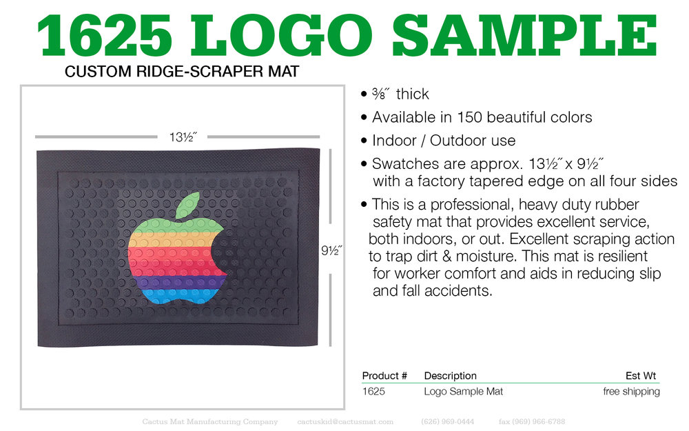Authorized Cactus Mat Representatives may CLICK HERE to order a #1625 Ridge-Scraper Logo Sample Mat.