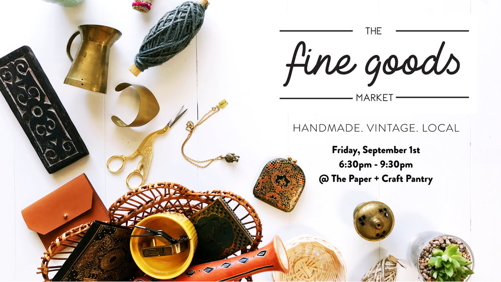 The Paper + Craft Pantry and Distillery Market Host the 5th Edition of The Fine Goods Market