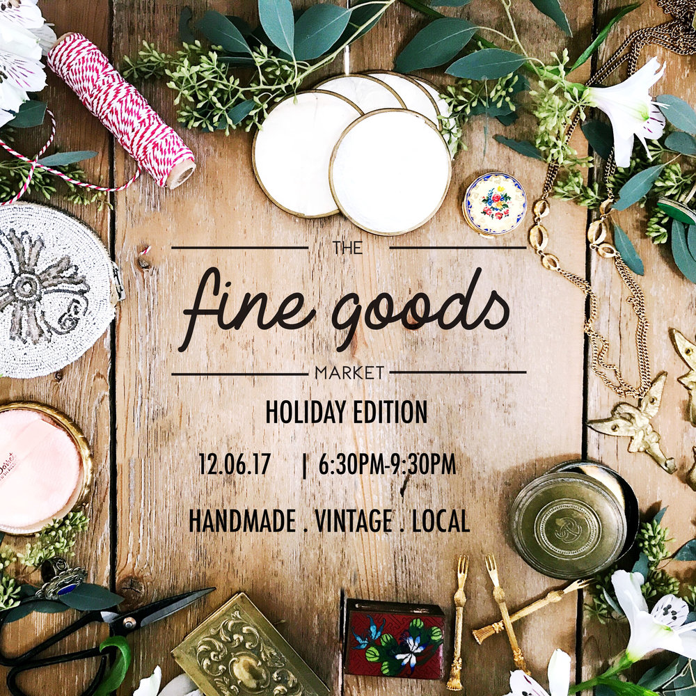 The Fine Goods Market Holiday Pop Up: Austin's favorite handmade and vintage event!