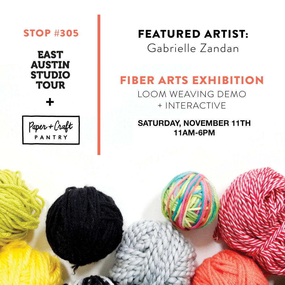 The Paper + Craft Pantry x 2017 East Austin Studio Tour: Loom Weaving + Fiber Arts Interactive and Exhibition
