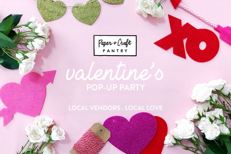 2018 Valentine S Pop Up Party The Paper Craft Pantry