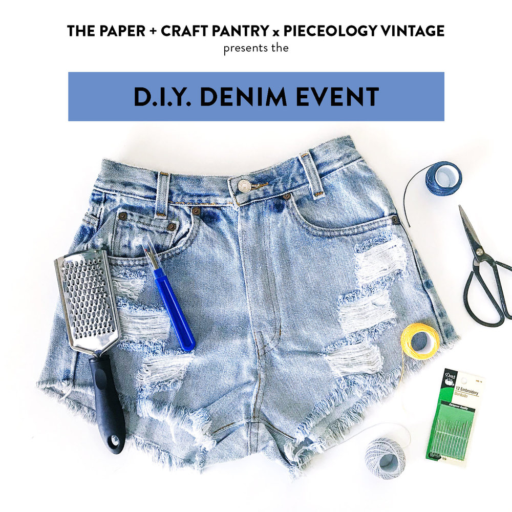 Pieceology-Vintage-Paper-Craft-Pantry-DIY-Denim-Event-Graphic.jpeg