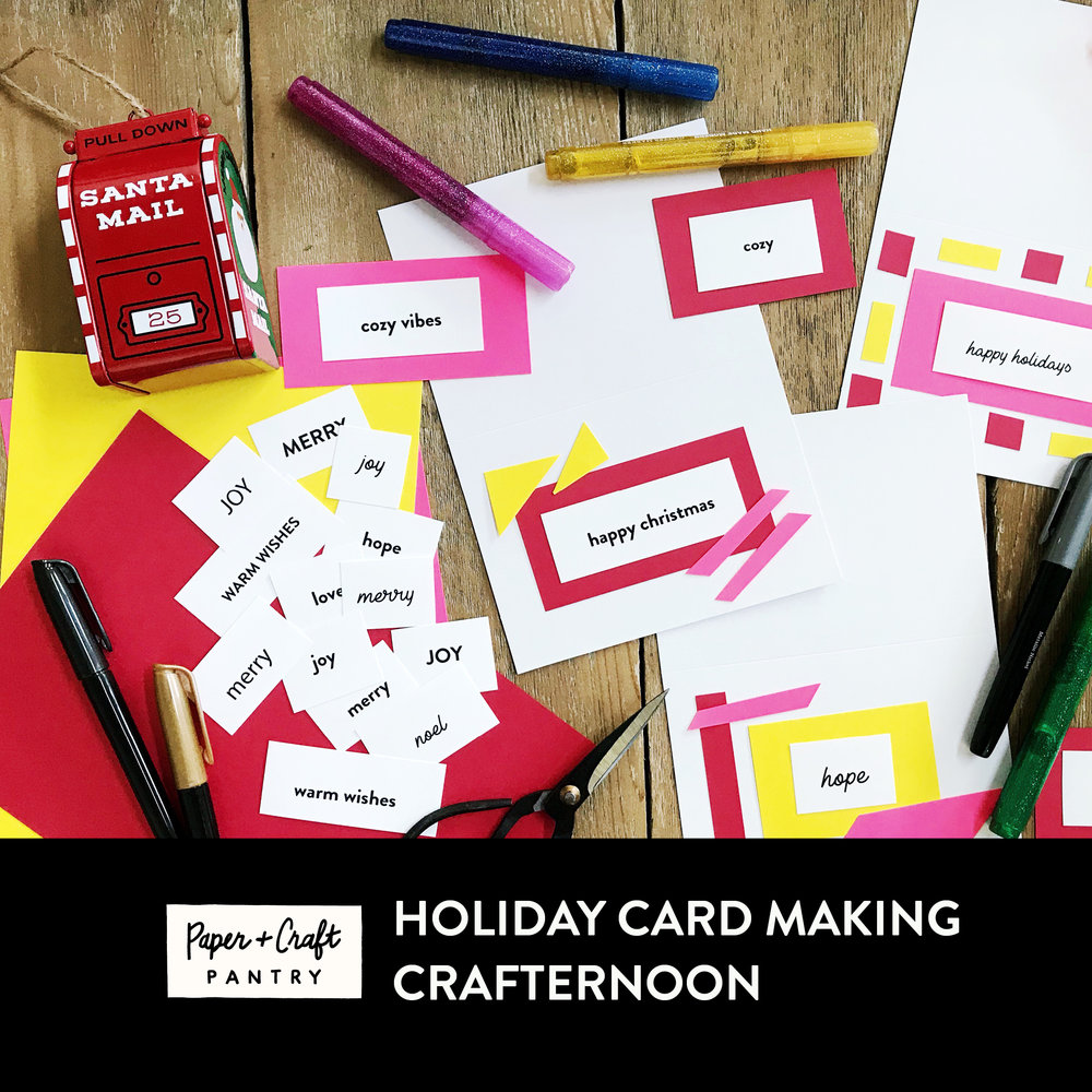 The Paper + Craft Pantry Holiday Card Making Community Event 2018