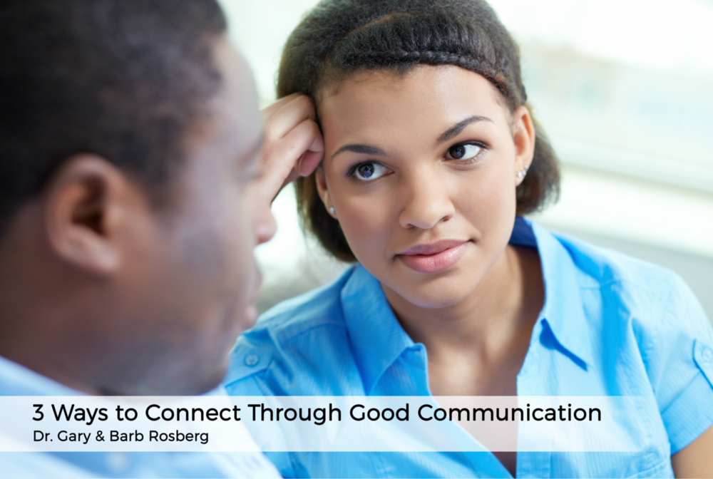 three-ways-to-connect-through-good-communication-couple-talking-Americas-family-coaches-blog-strengthen-your-marriage
