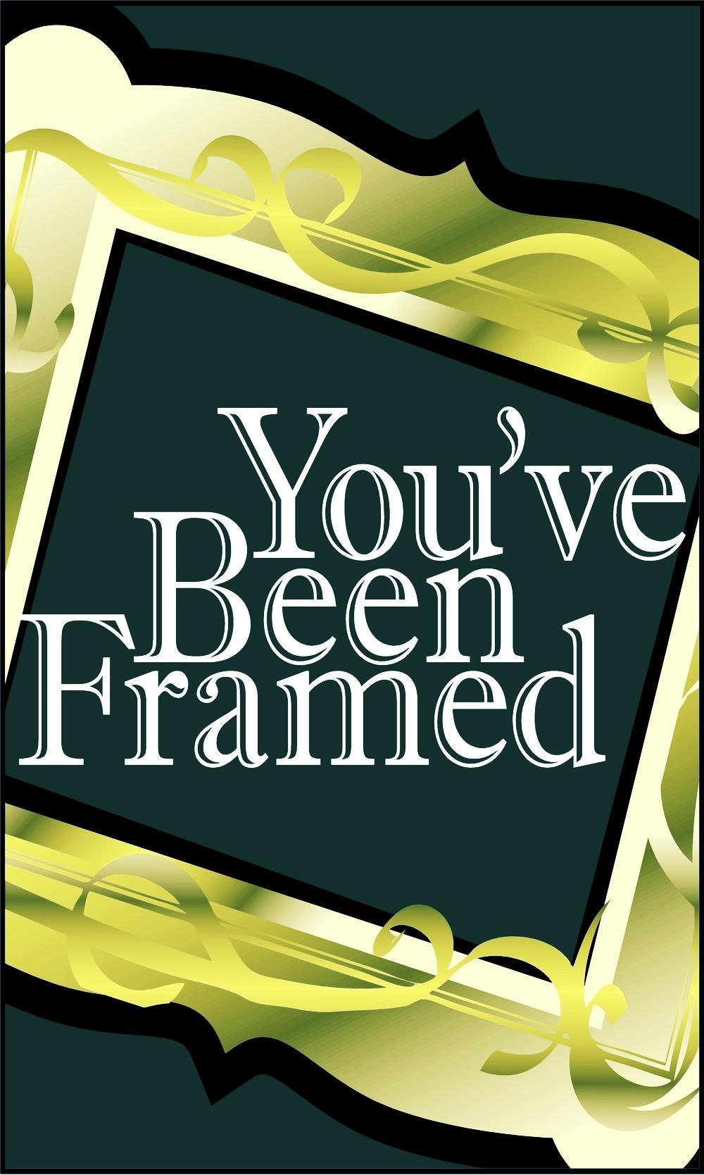 You\'ve Been Framed