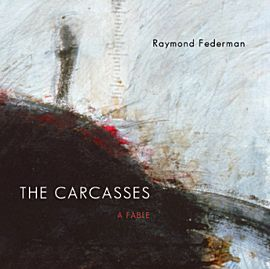 The Carcasses by Raymond Federman