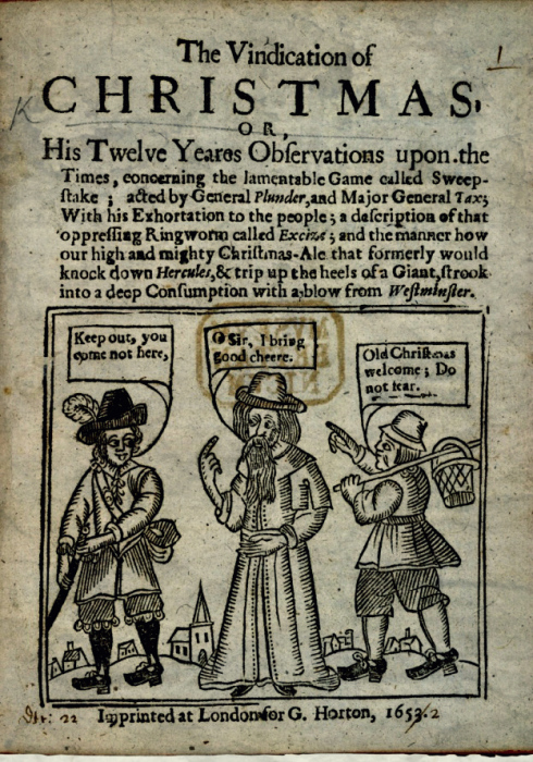 "THE VINDICATION OF CHRISTMAS, 1652, LAMENTING THE PROHIBITION OF ITS ""KEEPING"" IN ENGLAND DURING THE INTERREGNUM."