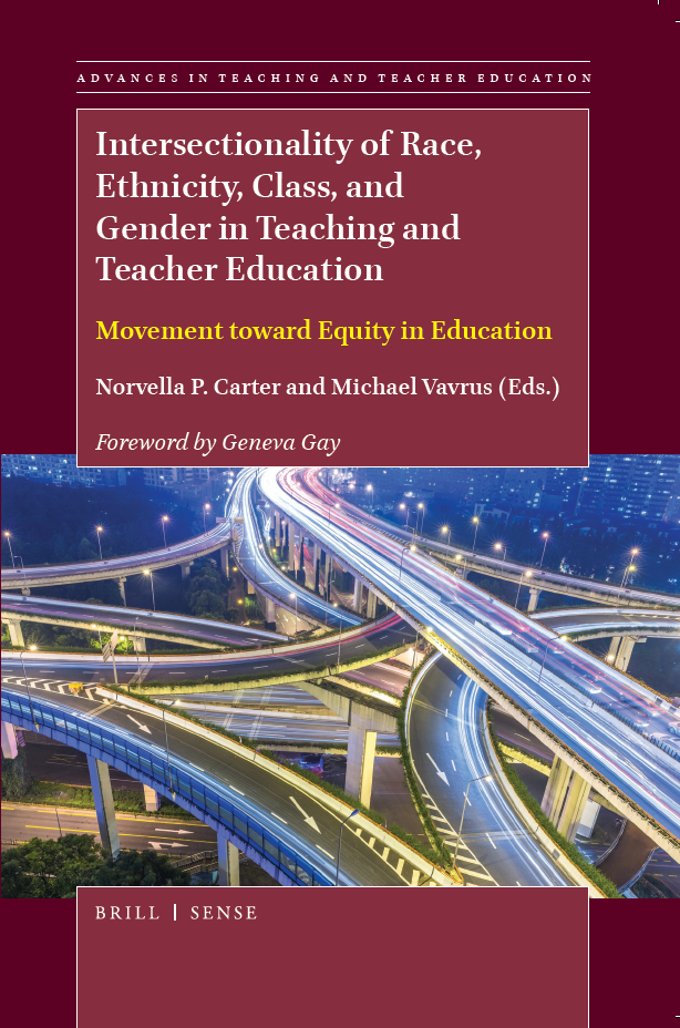 New! - 2018Intersectionality of Race, Ethnicity, Class, and Gender in Teaching and Teacher Education brings together scholarship that employs an intersectionality approach to conditions that affect public school children, teachers, and teacher educators. Chapter authors use intersectionality to examine group identities not only for their differences and experiences of oppression, but also for differences within groups that contribute to conflicts among groups. This collection moves beyond single dimension conceptions that undermines legal thinking, disciplinary knowledge, and social justice. Intersectionality in this collection helps complicate static notions of race, ethnicity, class, and gender in education. Hence, this book stands as an addition to research on educational equity in relation to institutional systems of power and privilege.Brill|Sense Publishers, Leiden, The Netherlands