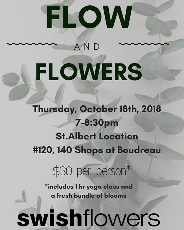 🌿flow & flowers with @blissyogaspa is happening again at our St. Albert location on October 18th🌿 grab a friend, attend a beautiful class and take home some blooms. call 780-569-1610 to sign up. we can't wait to see you again. *limited space #swishflowers #yoga #blissyogaspa #flowers #flowandflowers