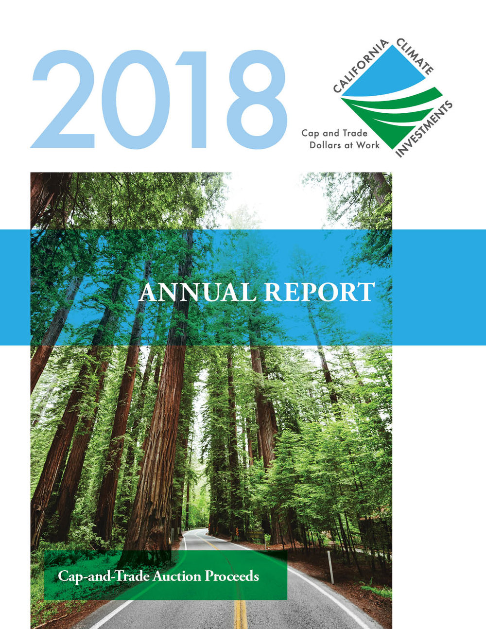 Front Cover: 2018 Annual report to the legislature on California climate investments using cap-and-trade Auction Proceeds. The cover image depicts a winding road through a forest. Links to 2018 annual report document.