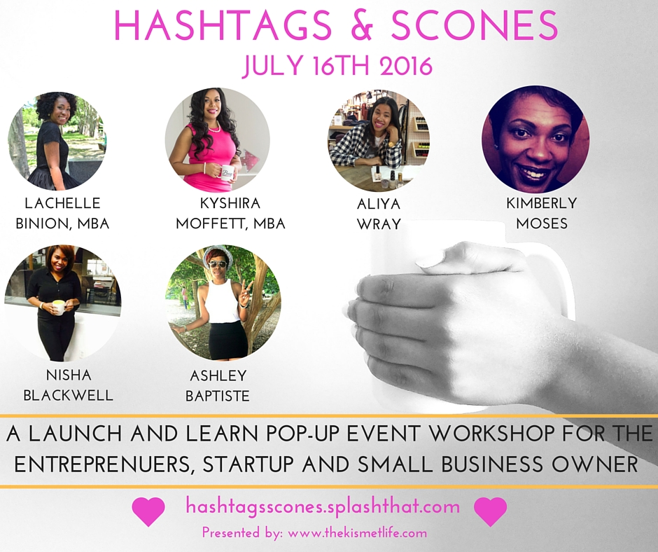 LAUNCH AND LEARN EVENT BUSINESS EVENT SERIES: WORKSHOP #1 HASHTAGS AND SCONES
