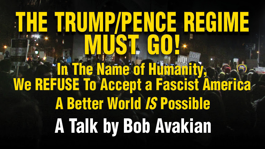 Bob Avakian, The Trump/Pence Regime Must Go! Part 1. Also, Trump Ends Temporary Protected Status (TPS) For Immigrants.