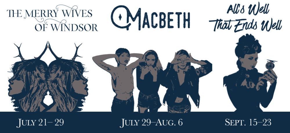 """The 2017 """"Yet She Is Fierce"""" Season is the second full season of the Flagstaff Shakespeare Festival. We open July 21 with """"The Merry Wives of Windsor,"""" which continues for six performances. Our last performance of this witty play is July 29, the same day we open """"Macbeth."""" After six performances, the Scottish play closes August 6. """"All's Well That Ends Well"""" opens September 15 for four performances."""