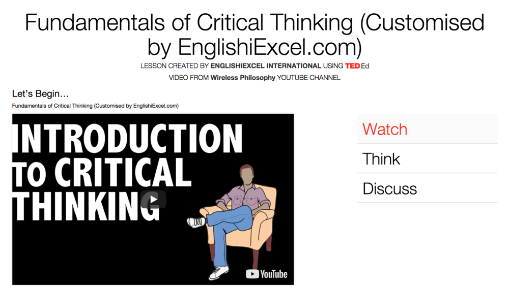 iThink / Fundamentals of Critical Thinking Unit 2 - Please watch this video and click on the menu to Think, Dig Deeper, Discuss & more to Answer the Questions there. Have fun! https://ed.ted.com/on/JIv7qQc7