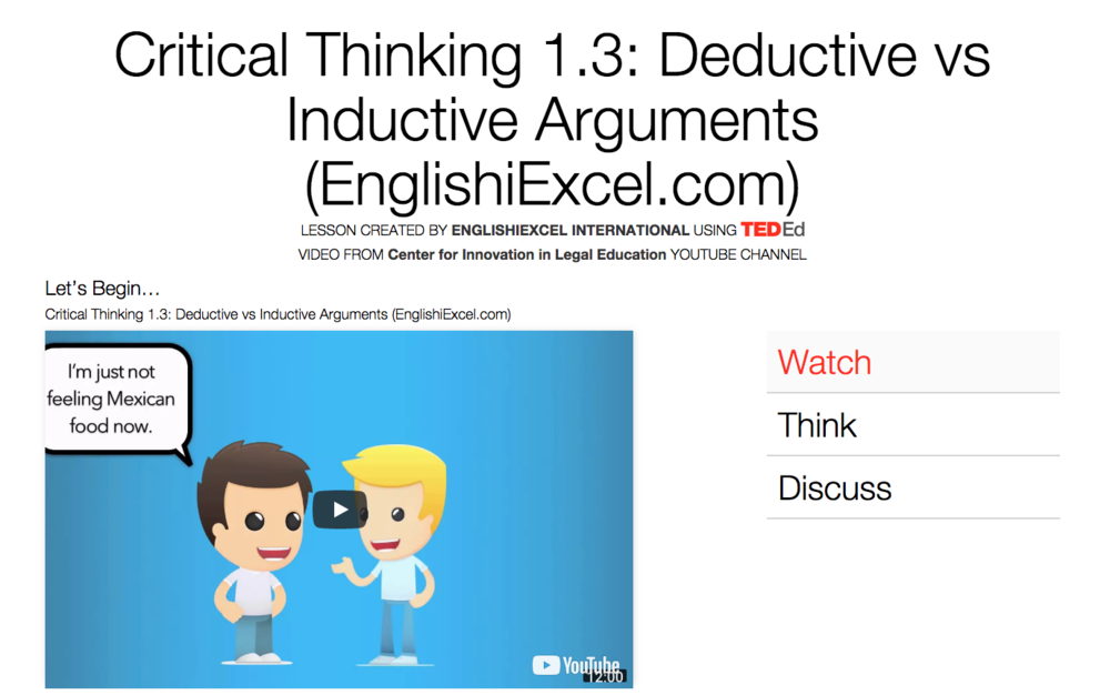 iThink / Critical Thinking 1.4   Unit 5 - Please watch this video and click on the menu to Think, Dig Deeper, Discuss & more to Answer the Questions there. Have fun! https://ed.ted.com/on/zzHcCiWF